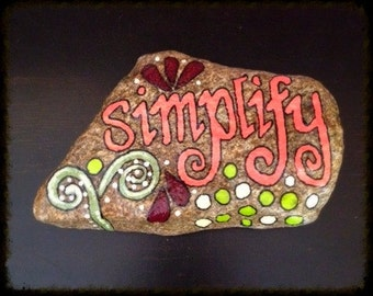 SIMPLIFY handpainted rock, stone, inspirational, affirmation