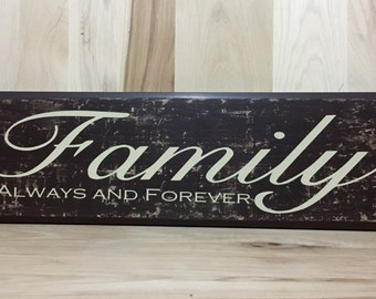Family sign, always and forever wood sign, uplifting wall sign, birthday gift, rustic home decor, gift for her, housewarming gift