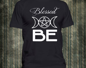 Blessed BE Tee , Pagan Wiccan Pride T-Shirt Men's sizes S, M, L, XL, 2XL, 3XL