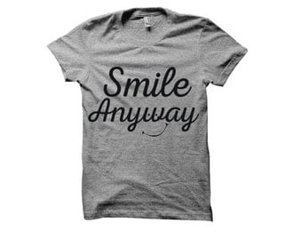 Smile Anyway T-shirt