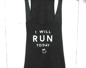 I Will Run Today Eco Tank, Gym Tank, Fitness Top, Yoga Top, Tri-black by Sloganfit