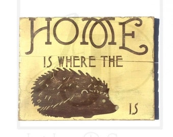 wooden sign- Home is where the hedgehog is