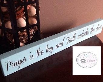 Hand Painted, prayer is the key and Faith unlocks the door wood sign.  Home decor, shelf decor, Faith, Prayer, Religious decor, wall hanging