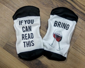 Bring me wine socks, If you can read this bring me a glass of wine, wine socks, gift for her, gift for him, stocking stuffer, christmas gift