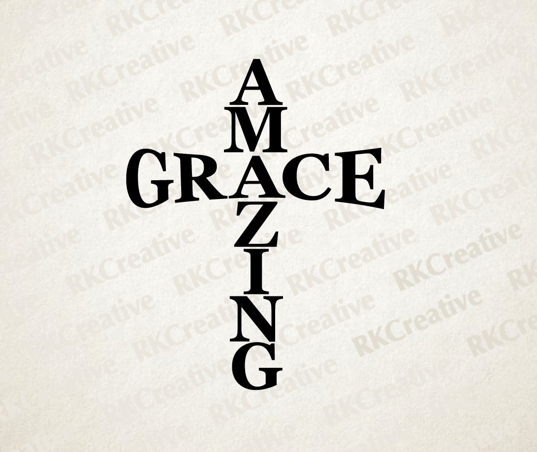 Amazing Grace: Amazing Grace Svg File Vector File Cut File Silhouette