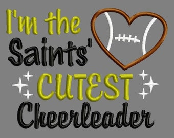 Buy 3 get 1 free!  I'm the Saints' cutest cheerleader embroidery design, football applique design