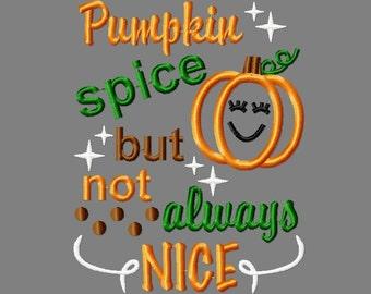 Buy 3 get 1 free!  Pumpkin, spice, but not always nice embroidery design, pumpkin applique design