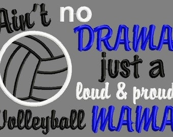 Buy 3 get 1 free! Ain't no drama, just a loud and proud volleyball mama embroidery design, volleyball applique embroidery design 5x7 6x10