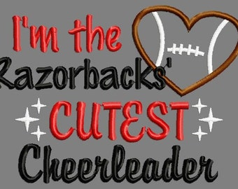 Buy 3 get 1 free!  I'm the Razorbacks' cutest cheerleader applique embroidery design