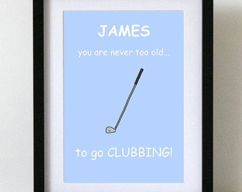 You Are Never Too Old To Go Clubbing Print