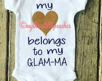"onesie, tank, or tee  ""my heart belongs to my glam-ma:"""
