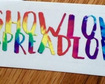Show Love Spread Love Sticker