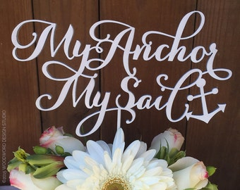 My Anchor My Sail - Wedding Cake Topper
