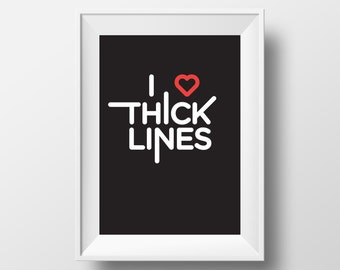 I <3 Thick Lines