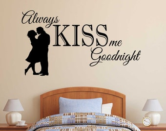 Always Kiss me Goodnight Wall Decal - Romantic Wall quote