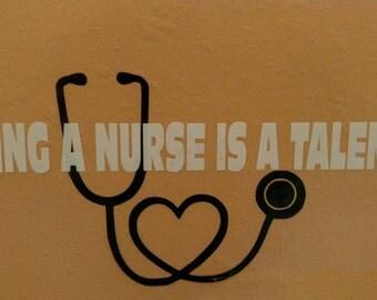 Being a nurse is a talent