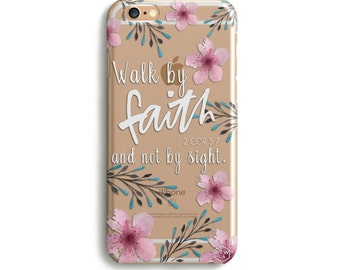H140 - WALK BY FAITH in Bloom - Christian phone case Freehand Calligraphy for Samsung and iPhone cover