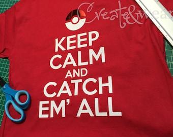 Keep Calm and Catch'em All