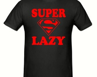 Super Lazy t shirt,men's t shirt sizes small- 2xl,fathers day gift,dad gift