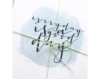 Every Day is A Good Day Print Blue Watercolor Print