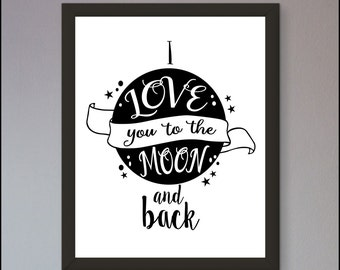 Christmas present for him for her for boyfriend girlfriend I love you to the moon and back Typography Art Print Instant Download Wall Art
