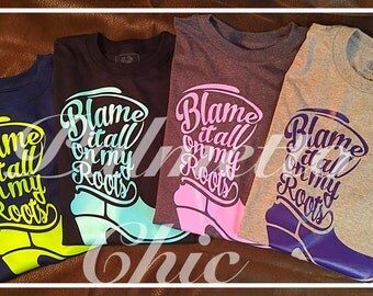 Blame it All on My Roots Short Sleeve Tshirt