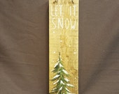 Hand painted Christmas decorations GIFTS UNDER 20 Christmas Winter Reclaimed Wood Pallet Art, Let It Snow, Hand painted Pine tree,Christmas