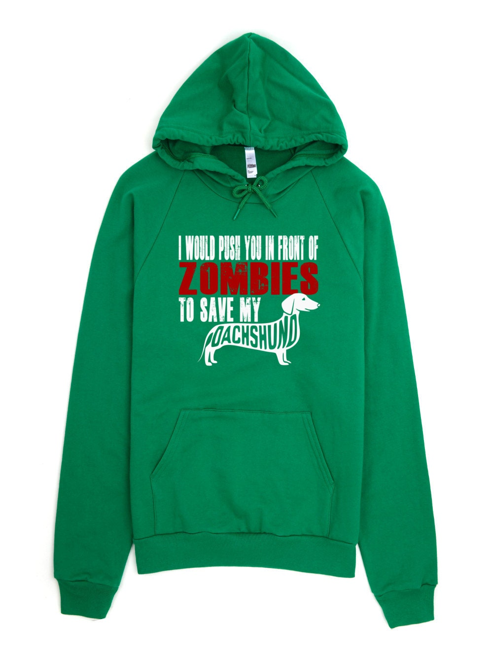 Dachshund Sweatshirt - I Would Push You In Front Of Zombies To Save My Dachshund - My Dog Dachshund Hoodie