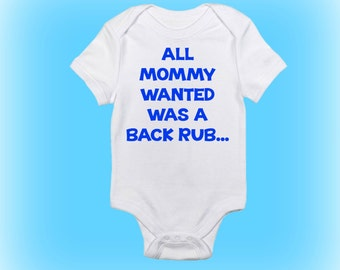 Funny Baby Onesie®- Unique Baby Onesie - Baby Gift Idea - Cute Baby Onesie - Mommy Wanted a Back Rub - Baby Girl - Baby Boy - Baby Onesie
