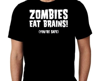 New Zombies Eat Brains You're Safe Humor Custom Tshirt Small - 4XL Free Shipping