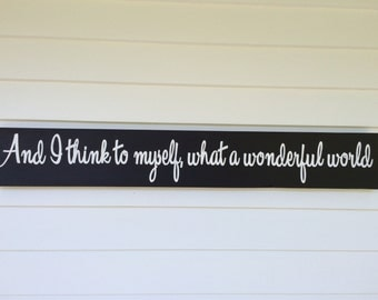 """And I think to myself, what a wonderful world.  Measures approx. 5.5"""" x 36"""""""