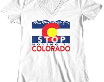 Stop Moving To Colorado, Womens t shirt, tee shirt, Custom Printed Tee, Colorado