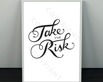 Take the risk - black and white poster
