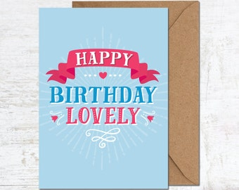 Happy Birthday Lovely, Happy Birthday Card, Birthday Card Girlfriend, Birthday Card Mum, Birthday Card Friend, Birthday Card Boyfriend