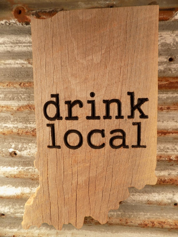 Reclaimed barn wood indiana drink local sign for Local reclaimed wood