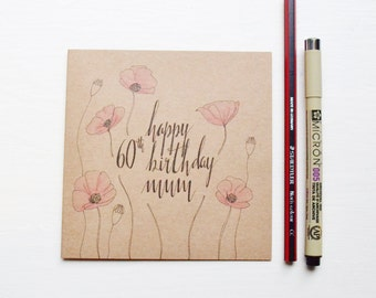 Happy 60th birthday mum greeting card, hand drawn, typography, floral, family