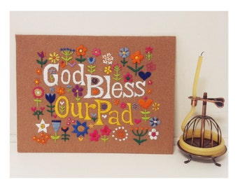 God Bless Our Pad Crewel // Embroidery Wall Decor