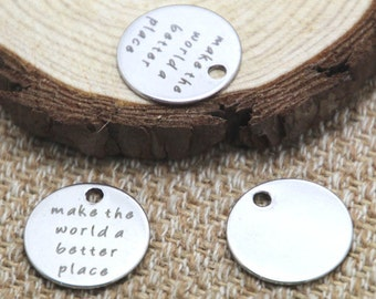 10pcs make the world a better place silver tone message charm pendant 20mm D2043