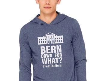 Bern Down for What? Bernie Sanders Long Sleeve Hooded T-shirt