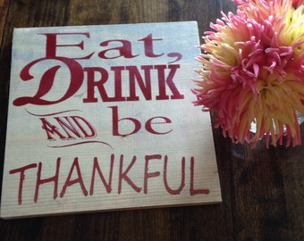 Eat drink and be thankful quote, wood sign, Thanksgviving