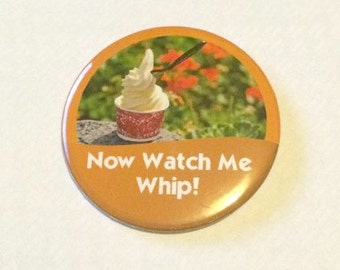 "Dole Whip ""Now Watch Me Whip!"" Disney Parks Celebration Inspired Button/Badge/Pin"