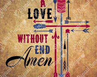 Love Without End SVG Arrow Cross SVG T-shirt Design SVG. Religious svg, png, eps, dxf, ai, fcm. Spiritual t-shirt quote.