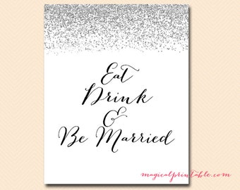 Eat, drink, be married sign, Wedding Signage, printable, Silver Glitter, Silver Confetti SN28