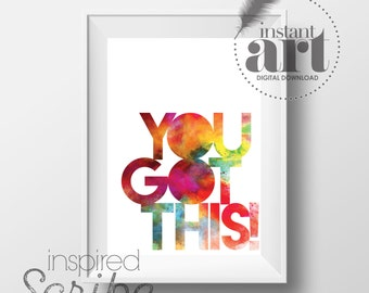 You Got This! typography design instant digital download printable