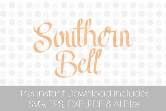 Southern Bell Svg Dxf Epspdf Ai Sayings Quotes Vinyl