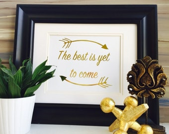 The Best Is Yet To Come, Gold home decor, Arrow Decor, Office Wall Art, Gold Foil print, motivational print