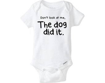Don't Look at Me the Dog Did It Onesie ® Don't Look at Me the Cat Did It Onesie ® Dog Onesie ® or Cat Onesie ® for Baby Boy Baby Girl onsie
