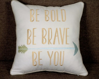 Be Bold Be Brave Inspirational Quote Embroidered Pillow Cover Decorative Pillow Cushion Cover Throw Pillow Gift Pillow Cases