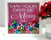 Chirstmas Decoration, May Your Days be Merry and Bright, Ornament Shadow Box, Christmas Shadow Box, Ornaments, 10x10