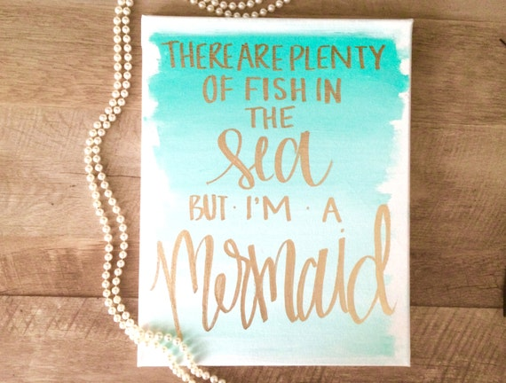 There are plenty of fish in the sea but i 39 m a mermaid for Plenty of fish in the sea